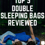 Top 5 double sleeping bags pin